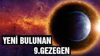 Güneş Sistemimizde Yeni Bulunan 9. Gezegen Hakkında Bilgiler