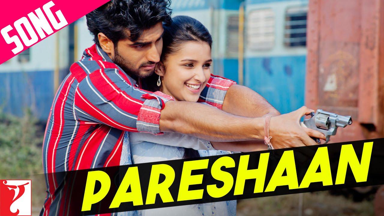 Pareshaan Song Ishaqzaade Arjun Kapoor Parineeti Chopra