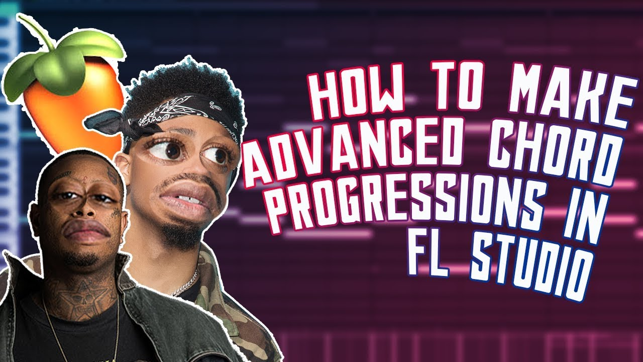HOW TO MAKE ADVANCED CHORD PROGRESSIONS IN FL STUDIO | FL STUDIO CHORD  PROGRESSION TUTORIAL