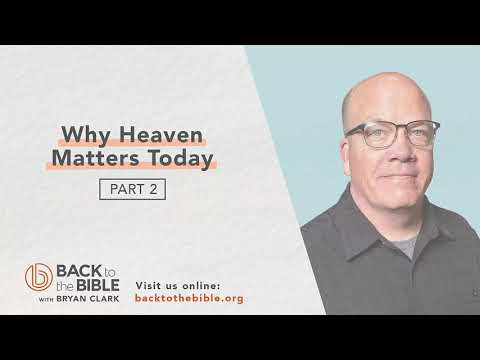 Life After Death - Why Heaven Matters Today pt. 2 - 12 of 12