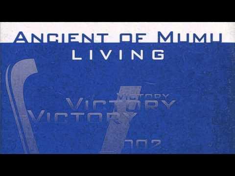 Ancient Of Mumu - Living (Radio & Video Version) (2002)