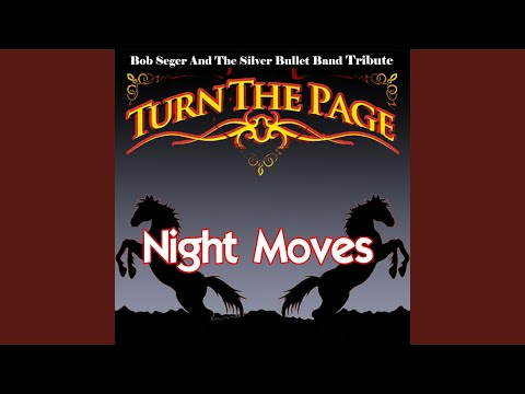 Night Moves - Bob Seger and the Silver Bullet Band Tribute Mp3