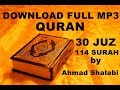 LINK Download FULL mp3 al qur'an 30 juz/114 surah by Ahmad Al-Shalabi