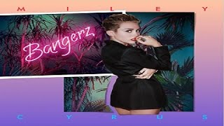 Miley Cyrus - BANGERZ - Top 14 songs