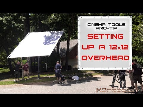 Setting Up A 12x12 Overhead - Using Professional Motion Picture Equipment - Cinema Tools Pro-Tip #2