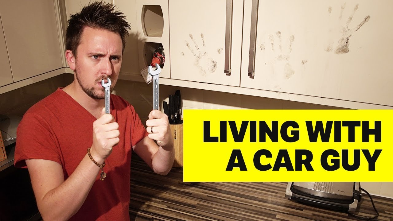 10 Reasons Why You Should Never Live With A Car Guy