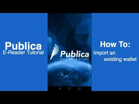 How To Import Existing Wallet Into Publica's E-reader App?