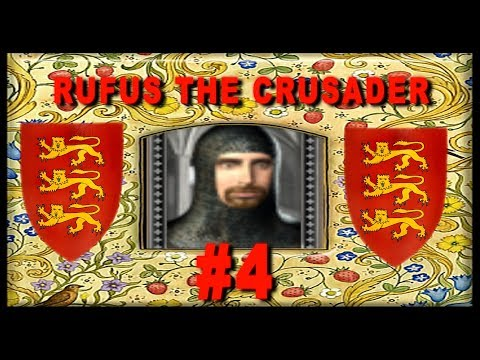 The Reign of King Rufus the Crusader - Medieval 2 England Campaign #4