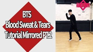 BTS(방탄소년단)-Blood Sweat & Tears(피 땀 눈물)Dance Tutorial Mirrored PT.2안무배우기 파트.2