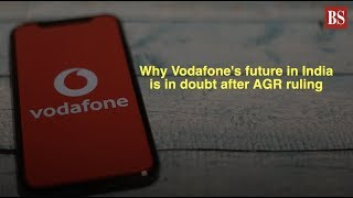 Why Vodafone's future in India is in doubt after AGR ruling