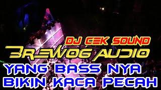 DJ YANG DI PAKAI BREWOG CEK SOUND BIKIN SESAK NAFAS