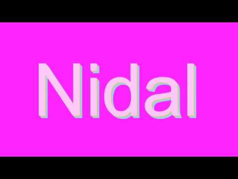 How to Pronounce Nidal