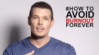Burnout: how to avoid or get over a burnout completely and for once and for all: