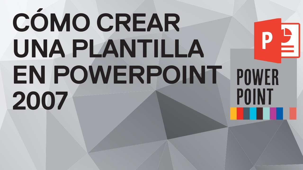 Cómo crear una Plantilla o Tema en PowerPoint 2007 - Tutorial ...
