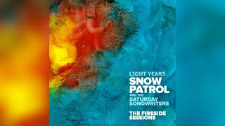 Snow Patrol, The Saturday Songwriters - Light Years