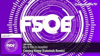 Aly & Fila vs Jwaydan - Coming Home (Eximinds Remix)