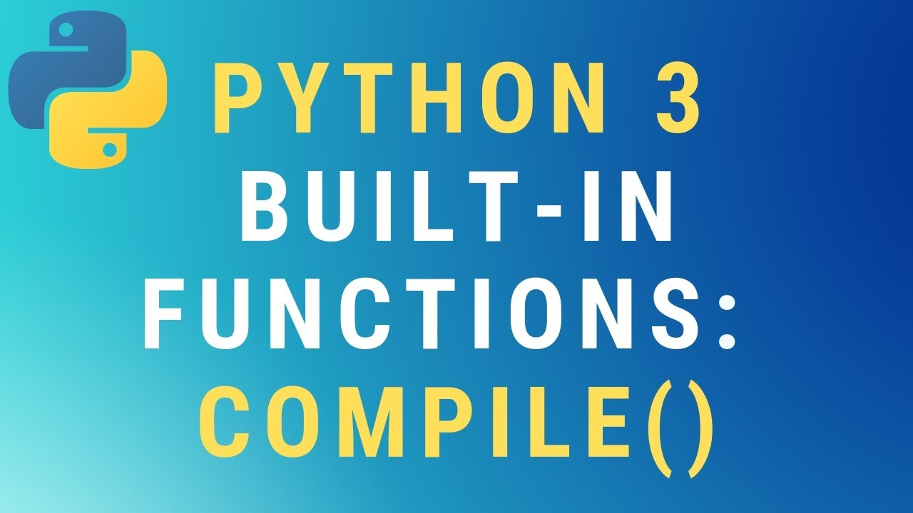 Python 3 compile() function TUTORIAL