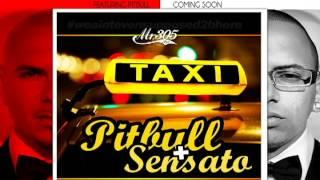 @Pitbull Ft @Sensato - Taxi (Ella Hace Vino)