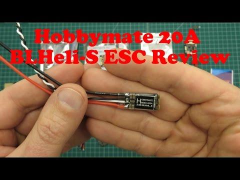 Hobbymate 20A BLHeli-S ESC Review