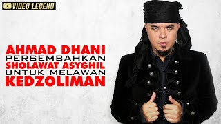 Ahmad Dhani persembahkan Sholawat Asyghil untuk melawan Kedzoliman