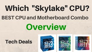 skylake overview g4400 i3 6100 i5 6500 i5 6600k i7 6700k h110 h170 z170