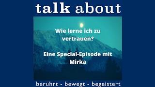 Wie lerne ich zu vertrauen? Eine Special-Episode mit Mirka