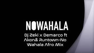 Dj Zeki X Demarco Akon Runtown No Wahala Afro Mix