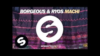 Borgeous & Ryos - Machi (OUT NOW)
