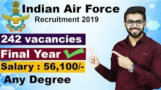Indian Air Force (IAF) Recruitment 2019 | Final Year Can Apply | Salary 56,100 | Latest Job Updates