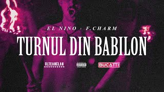 El Nino feat. F.Charm - TURNUL DIN BABILON (Original Radio Edit)