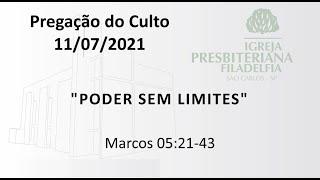 Pregação (Poder sem limites) - 11-07-2021