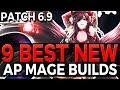 9 BEST NEW AP MAGE BUILDS - Patch 6.9 - League of Legends
