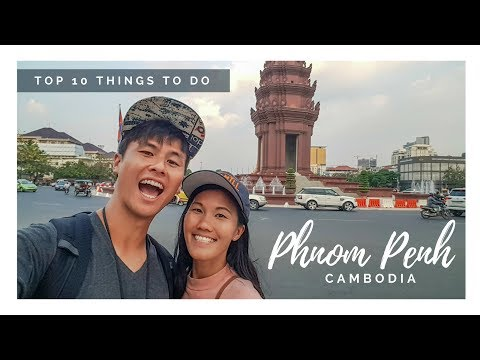 Top 10 Things to Do in Phnom Penh, Cambodia
