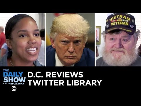 Washington, D.C. Reviews The Donald J. Trump Presidential Twitter Library   The Daily Show