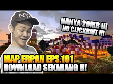 LINK DOWNLOAD MAP ERPAN1140 Eps.101 HANYA 20 MB DI MCPE 😱 DOWNLOAD SEKARANG !!!