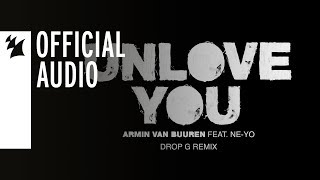 Armin van Buuren feat. Ne-Yo - Unlove You (Drop G Remix) dinle ve mp3 indir
