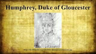 Humphrey, Duke of Gloucester