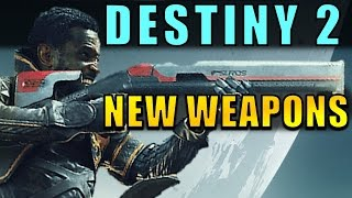 Destiny 2: NEW WEAPONS!