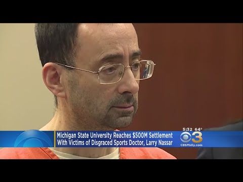 Michigan State University Reaches $500M Settlement In Larry Nassar Case