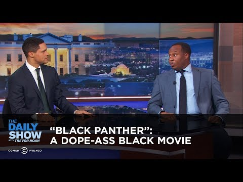 Black Panther: Just a Dope-Ass Black Movie: The Daily Show