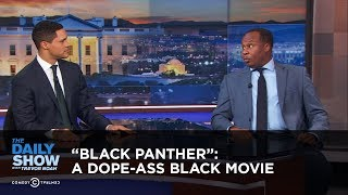 """Black Panther"": Just a Dope-Ass Black Movie: The Daily Show"