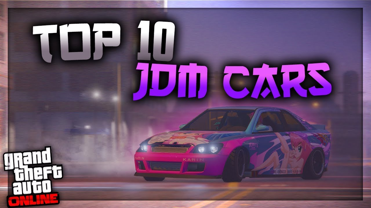 Best Jdm Cars In Gta 5 Online 2019 Youtube