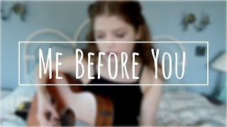 Me Before You - Izzie Naylor (Acoustic Original Song)