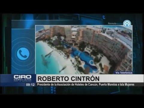 Hoteles de Cancún reabrirían puertas del 8 al 10 de junio: Roberto Cintrón