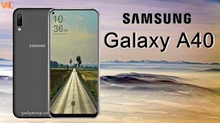 Samsung Galaxy A40 First Look, Release Date, Price, Features, Specs, Trailer, Launch, Leaks, Concept