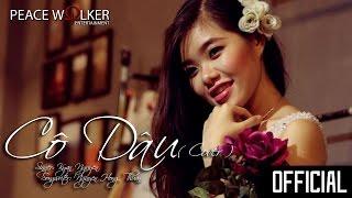 [ OFFICIAL MV ] Cô Dâu ( Cover ) - Kyan Nguyễn