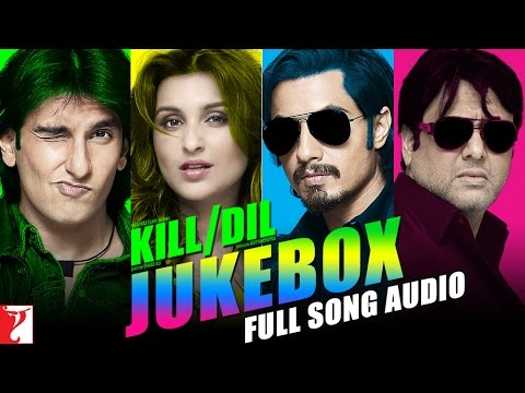 Kill Dil Full Song Audio Jukebox | Shankar-Ehsaan-Loy | Ranveer | Ali Zafar | Parineeti | Govinda