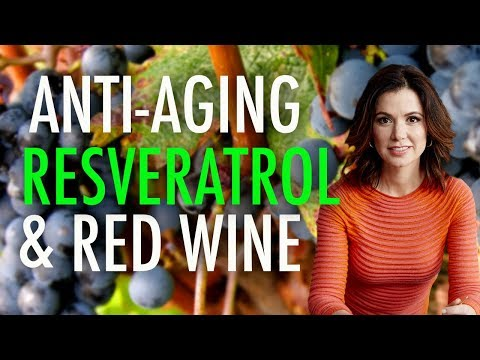 Anti-Aging Resveratrol | The Health Benefits of Red Wine
