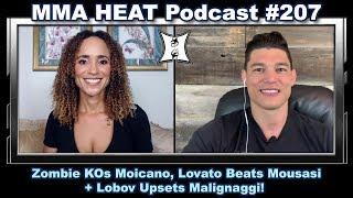 MMA H.E.A.T. Podcast #207: Zombie KOs Moicano, Lovato Beats Mousasi + Lobov Upsets Malignaggi!