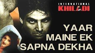 Yaar Maine Ek Sapna - International Khiladi | Akshay Kumar & Twinkle | Udit Narayan